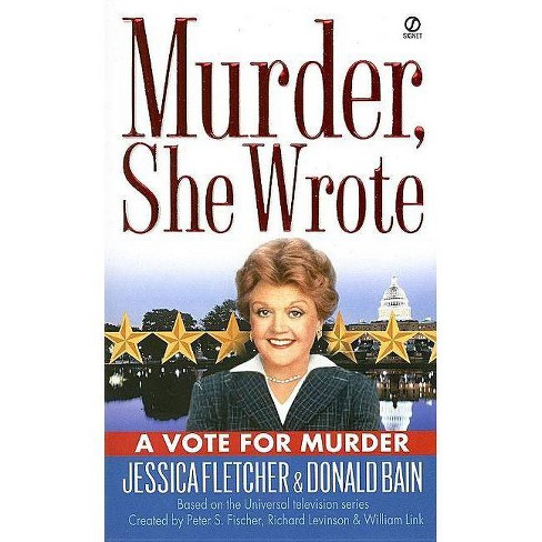 Murder, She Wrote: A Vote for Murder - (Murder, She Wrote Mysteries) by  Jessica Fletcher & Donald Bain - image 1 of 1