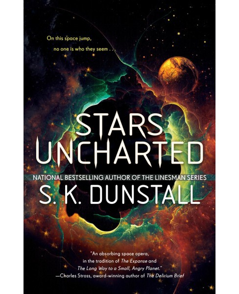 Stars Uncharted -  by S. K. Dunstall (Paperback) - image 1 of 1
