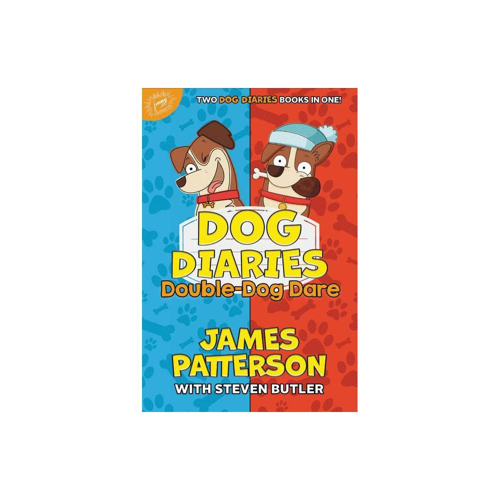 Dog Diaries Double Dog Dare By James Patterson Steven Butler Hardcover