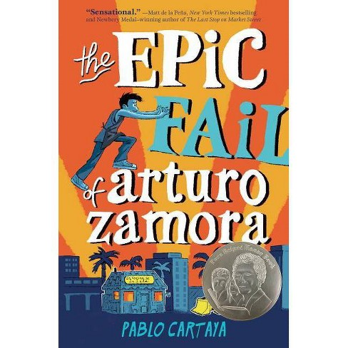 The Epic Fail of Arturo Zamora - by  Pablo Cartaya (Hardcover) - image 1 of 1