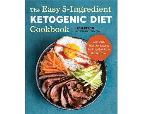 Easy 5-Ingredient Ketogenic Diet Cookbook : Low-Carb, High-Fat Recipes for Busy People on the Keto Diet - image 1 of 1