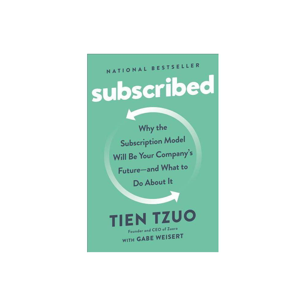 Subscribed By Tien Tzuo Gabe Weisert Hardcover