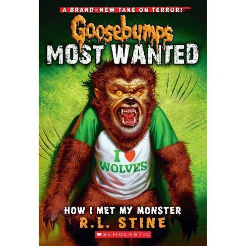 How I Met My Monster Goosebumps Most Wanted 3 Goosebumps Most Wanted By R L Stine Paperback Target