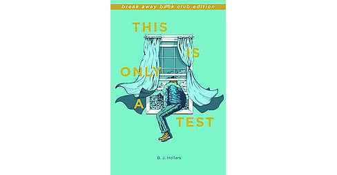 This Is Only a Test (Paperback) (B. J. Hollars) - image 1 of 1