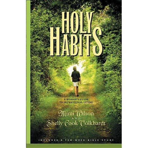 Holy Habits - (Spiritual Formation Study Guides) by  Marilyn Wilson & Shelly Volkhardt (Paperback) - image 1 of 1