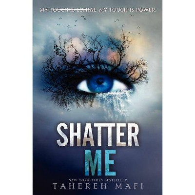 Shatter Me - by  Tahereh Mafi (Paperback)
