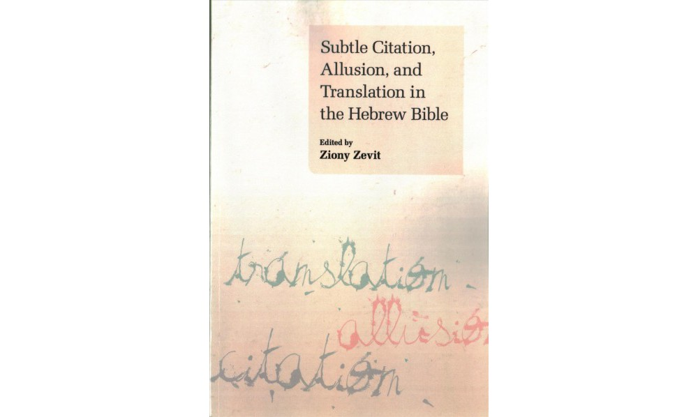 Subtle Citation, Allusion, and Translation in the Hebrew ...