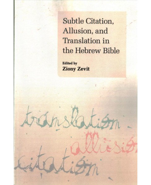Subtle Citation, Allusion, and Translation in the Hebrew Bible (Paperback) - image 1 of 1