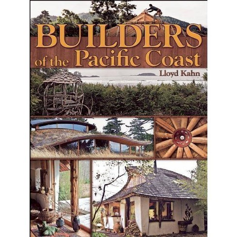 Builders of the Pacific Coast - (Shelter Library of Building Books) by  Lloyd Kahn (Paperback) - image 1 of 1