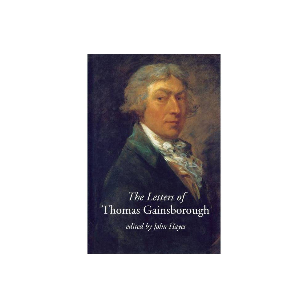 The Letters Of Thomas Gainsborough Paul Mellon Centre For Studies In British Art By John Hayes Paperback