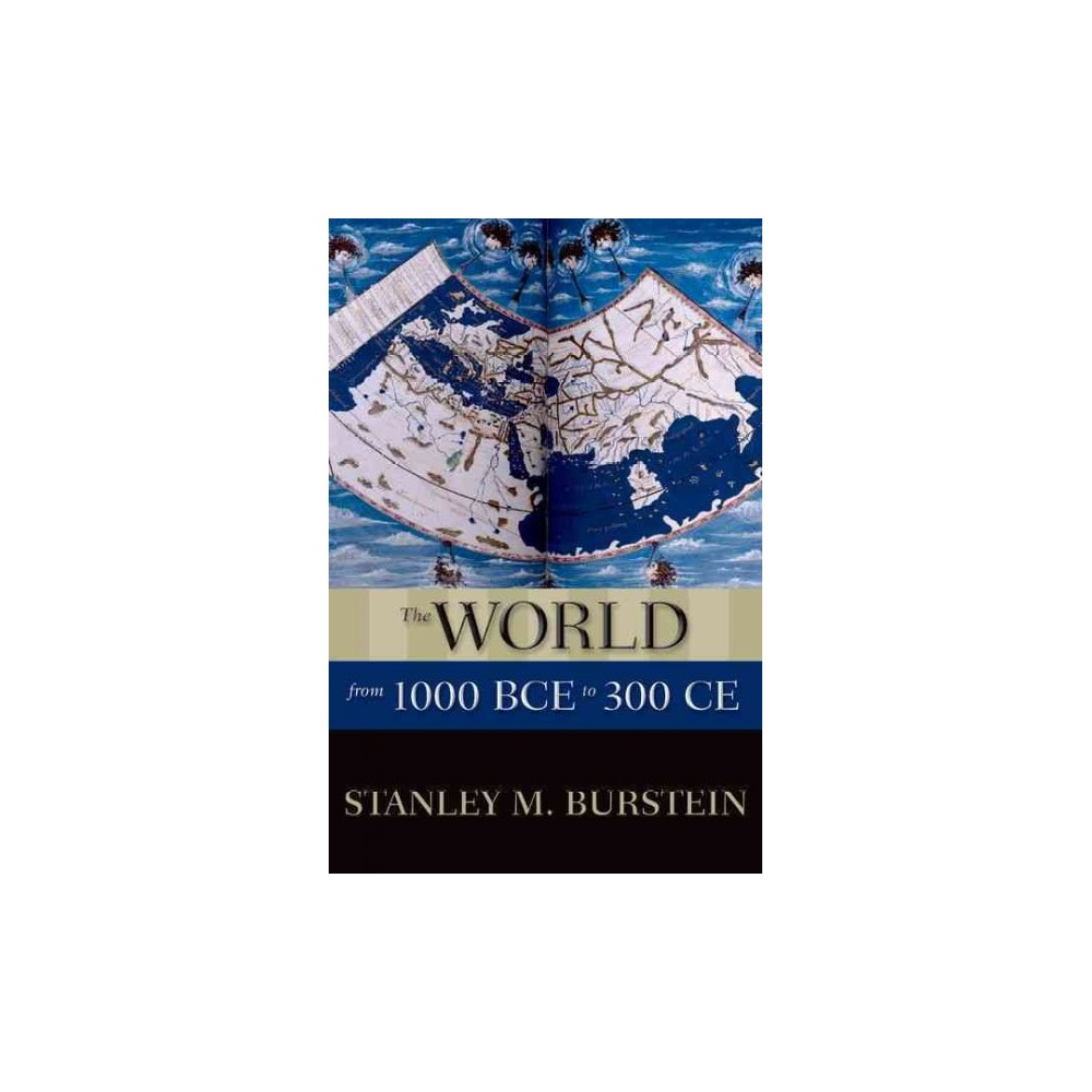 World from 1000 Bce to 300 Ce (Hardcover) (Stanley M. Burstein)