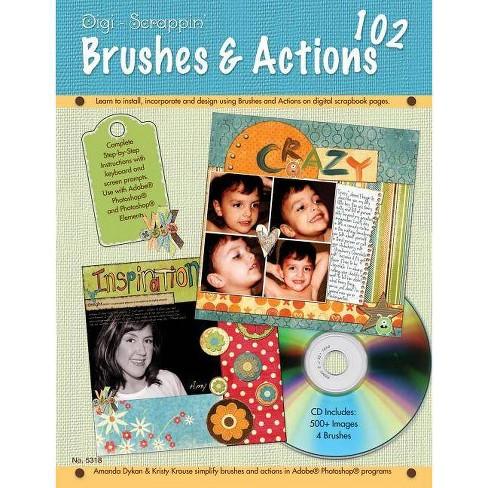 Digi-Scrappin' 102 Brushes & Actions - (Design Originals) by  Amanda Dykan (Paperback) - image 1 of 1