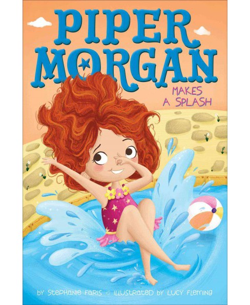 Piper Morgan Makes a Splash (Paperback) (Stephanie Faris) - image 1 of 1