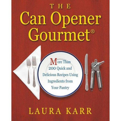 The Can Opener Gourmet - by  Laura Karr (Paperback) - image 1 of 1