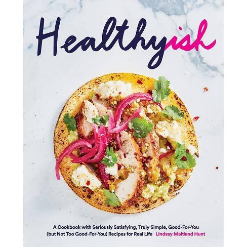 Healthyish - by  Lindsay Hunt (Hardcover) - image 1 of 1