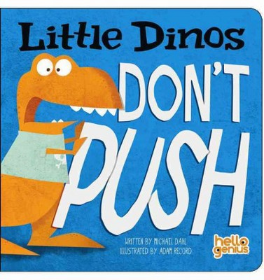Little Dinos Don't Push - (Hello Genius)by Michael Dahl (Hardcover)