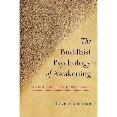 The Buddhist Psychology of Awakening - by  Steven D Goodman (Paperback)