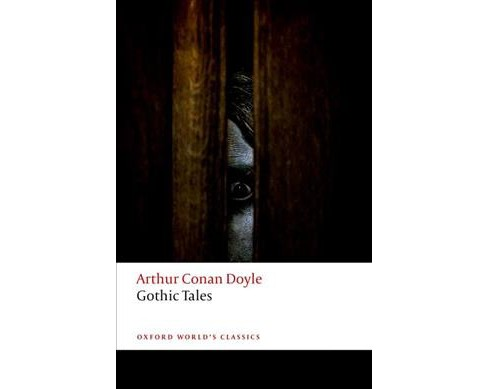 Gothic Tales -  (Oxford World's Classics) by Arthur Conan Doyle (Paperback) - image 1 of 1