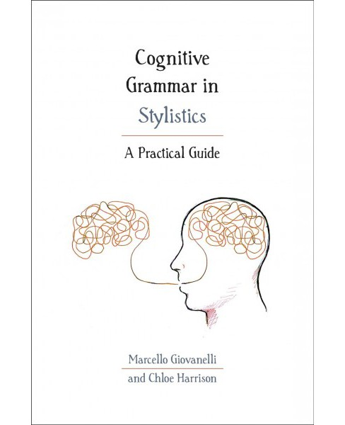 Cognitive Grammar in Stylistics : A Practical Guide -  (Paperback) - image 1 of 1