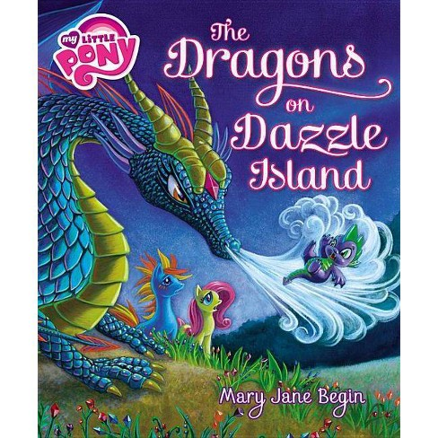 My Little Pony The Dragons On Dazzle Island Hardcover Target