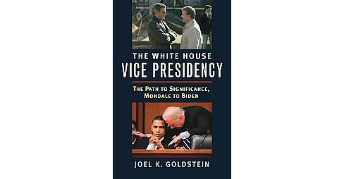 White House Vice Presidency : The Path to Significance, Mondale to Biden (Hardcover) (Joel K. Goldstein) - image 1 of 1
