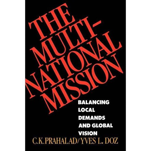 The Multinational Mission - by  C K Prahalad & Yves L Doz (Paperback) - image 1 of 1