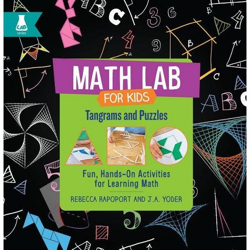 Tangrams and Puzzles - (Math Lab for Kids) by  Rebecca Rapoport & J A Yoder (Hardcover) - image 1 of 1
