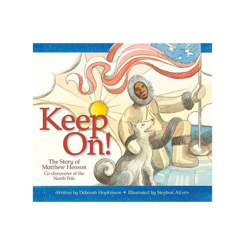 Keep On By Deborah Hopkinson Paperback