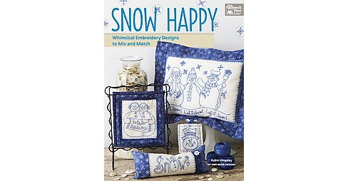 Snow Happy : Whimsical Embroidery Designs to Mix and Match (Paperback) (Robin Kingsley) - image 1 of 1