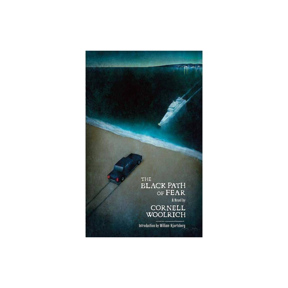 The Black Path of Fear - by Cornell Woolrich (Hardcover)