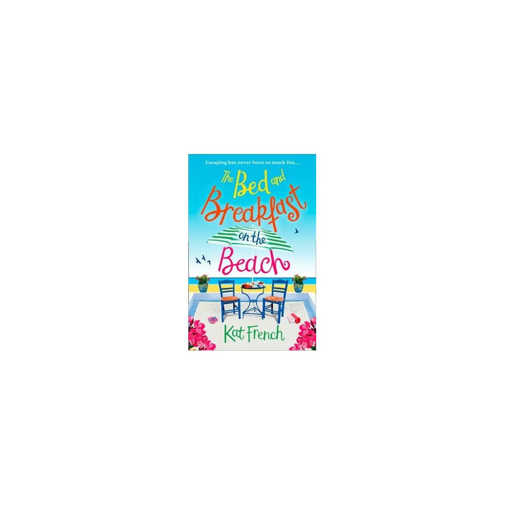 Bed and Breakfast on the Beach - by Kat French (Paperback)