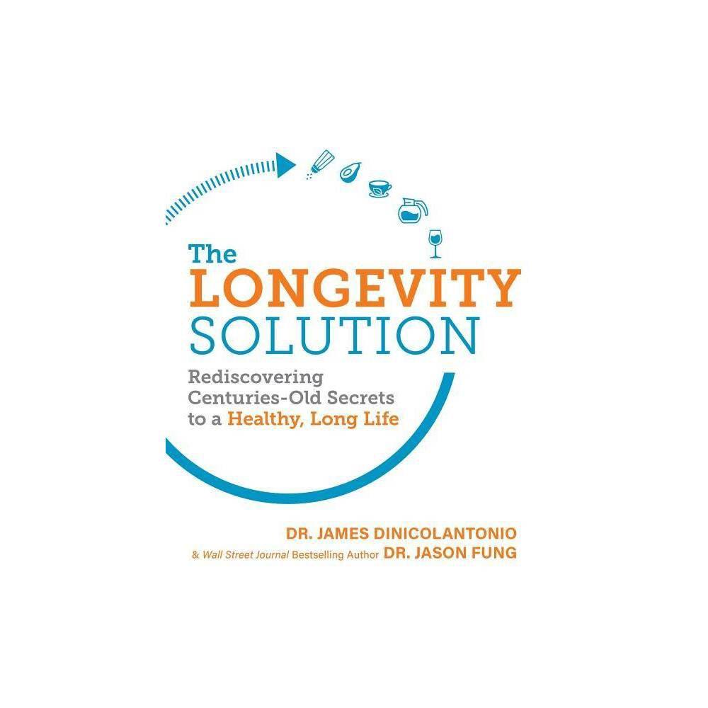 The Longevity Solution By Jason Fung James Dinicolantonio Paperback