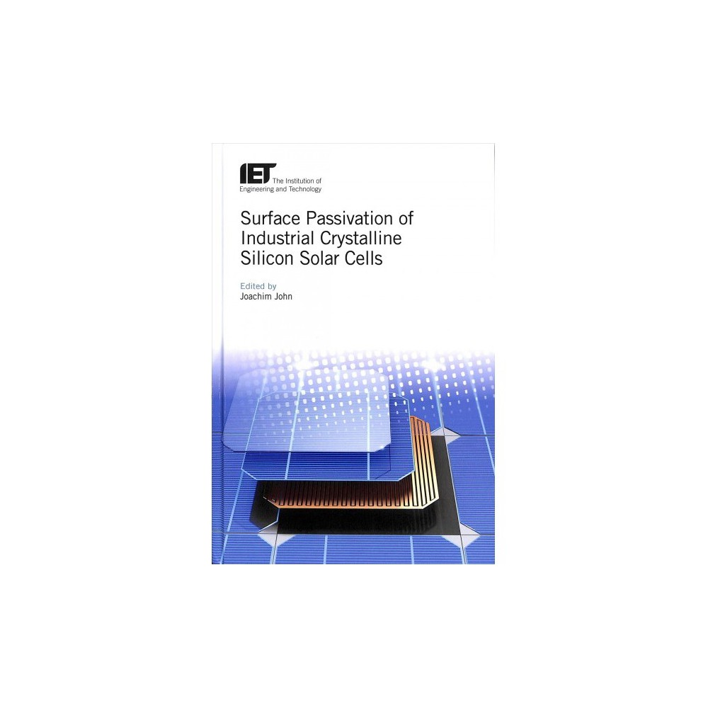 Surface Passivation of Industrial Crystalline Silicon Solar Cells - (Hardcover)