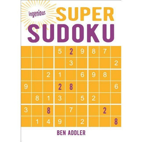 Super Sudoku - (Ingenious Puzzles & Dot-To-Dots) by Ben Addler (Paperback)