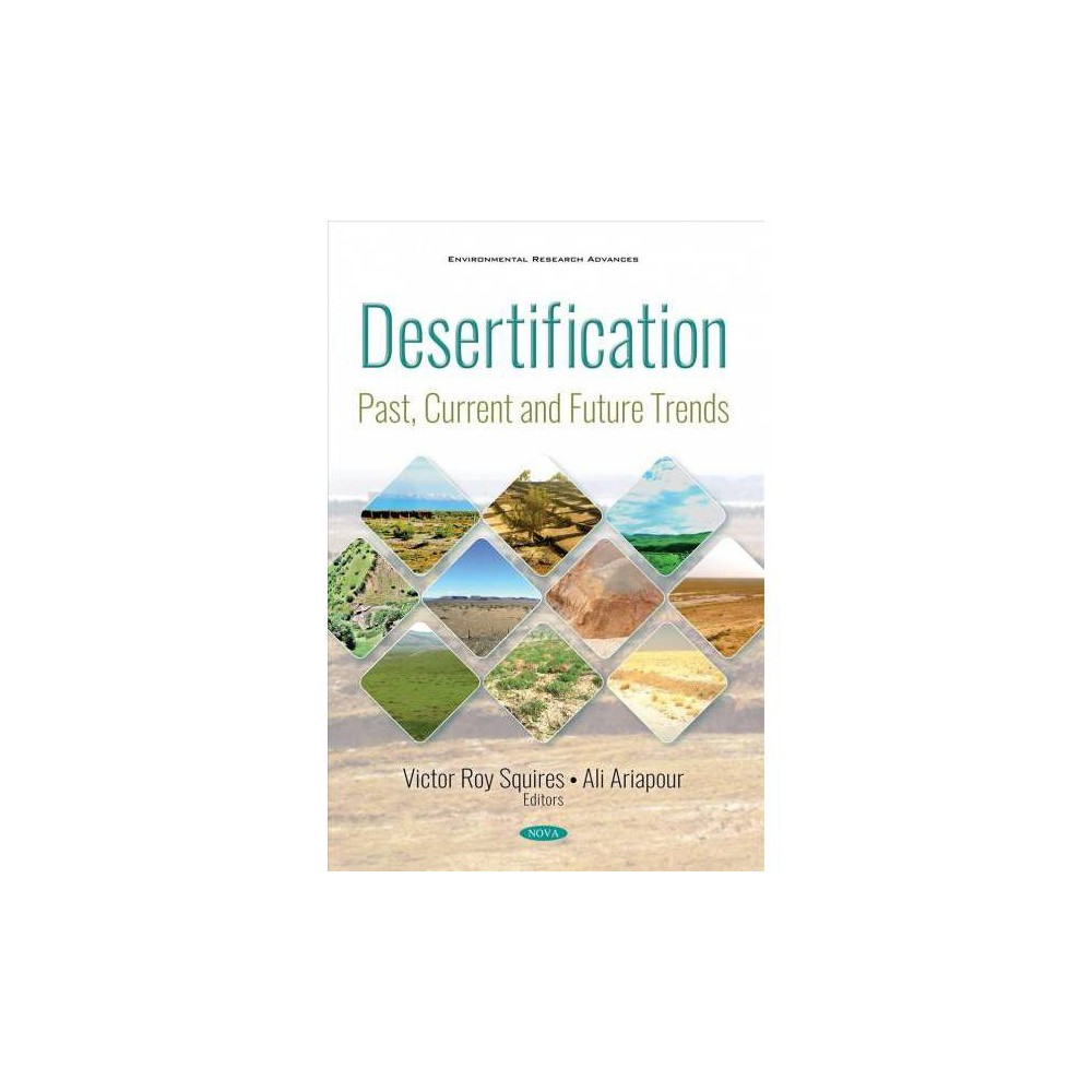 Desertification : Past, Current and Future Trends - (Hardcover)