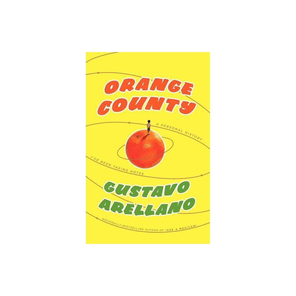 Orange County By Gustavo Arellano Paperback