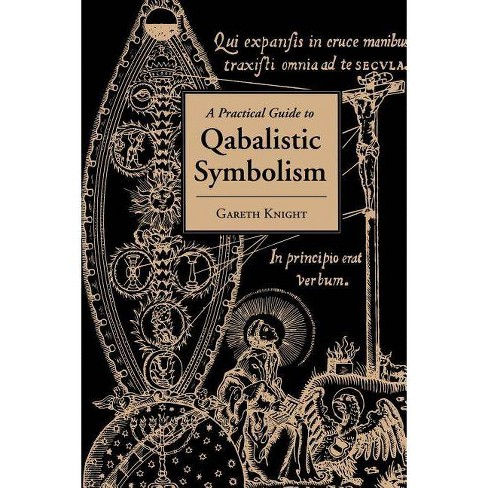 Practical Guide to Qabalistic Symbolism - by  Gareth Knight (Paperback) - image 1 of 1
