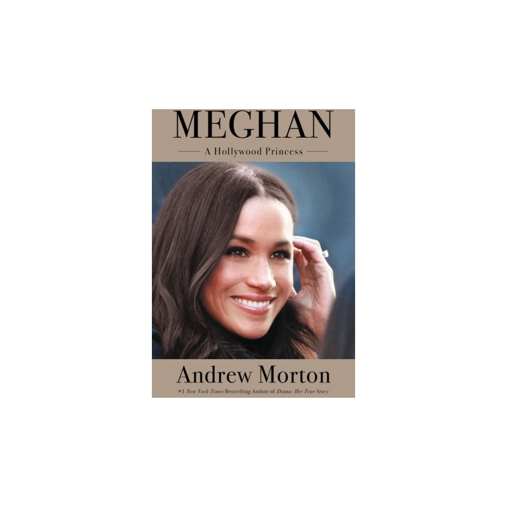 Meghan A Hollywood Princess by Andrew Morton (Hardcover)