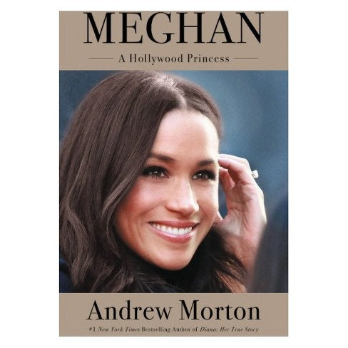 Meghan A Hollywood Princess by Andrew Morton (Hardcover) - image 1 of 1