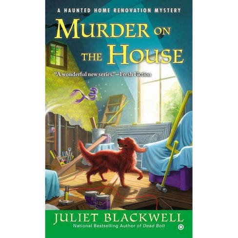 Murder on the House - (Haunted Home Repair Mysteries) by  Juliet Blackwell (Paperback) - image 1 of 1