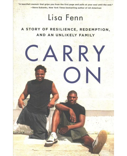 Carry on : A Story of Resilience, Redemption, and an Unlikely Family -  Reprint by Lisa Fenn (Paperback) - image 1 of 1
