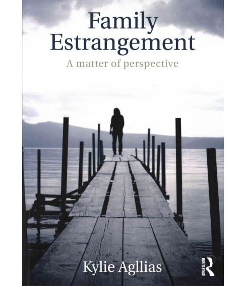 Family Estrangement : A Matter of Perspective (Paperback) (Kylie Agllias) - image 1 of 1