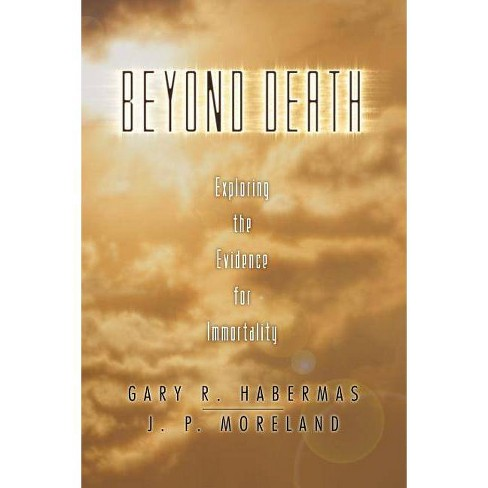 Beyond Death - by  Gary R Habermas & J P Moreland (Paperback) - image 1 of 1