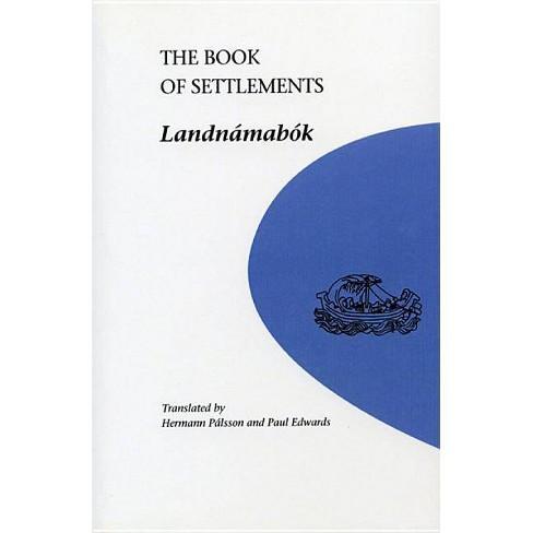 The Book of Settlements - (University of Manitoba Icelandic Studies) (Paperback) - image 1 of 1