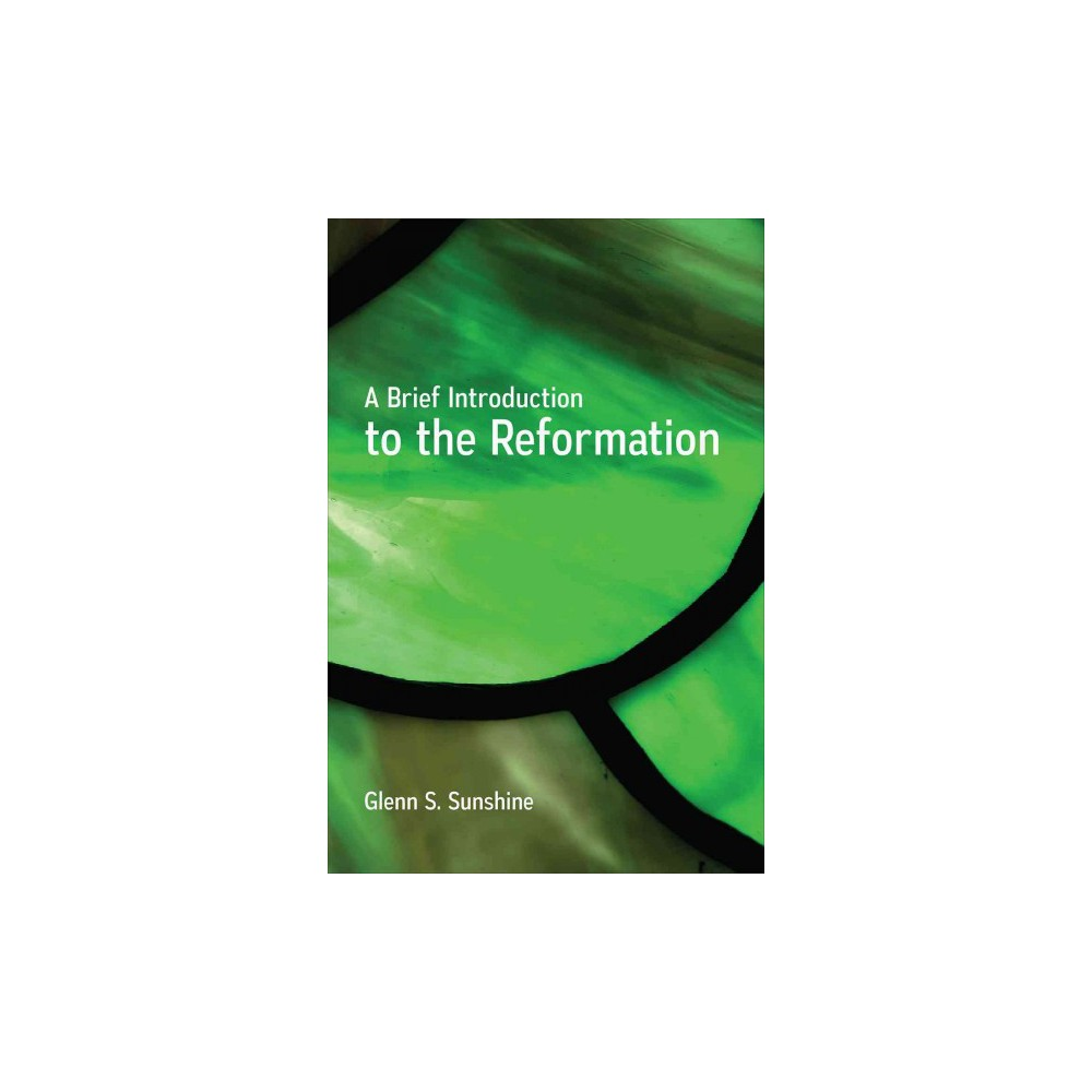 Brief Introduction to the Reformation (Paperback) (Glenn S. Sunshine)