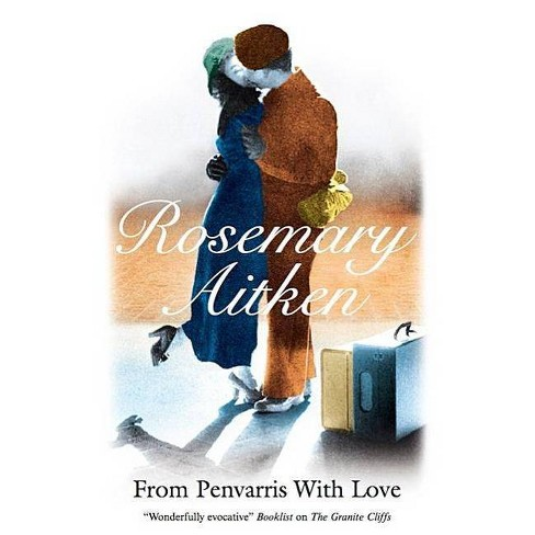 From Penvarris, with Love - by  Rosemary Aitken (Hardcover) - image 1 of 1