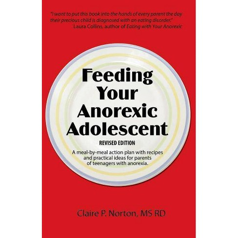 Feeding Your Anorexic Adolescent - by  Claire P Norton (Paperback) - image 1 of 1