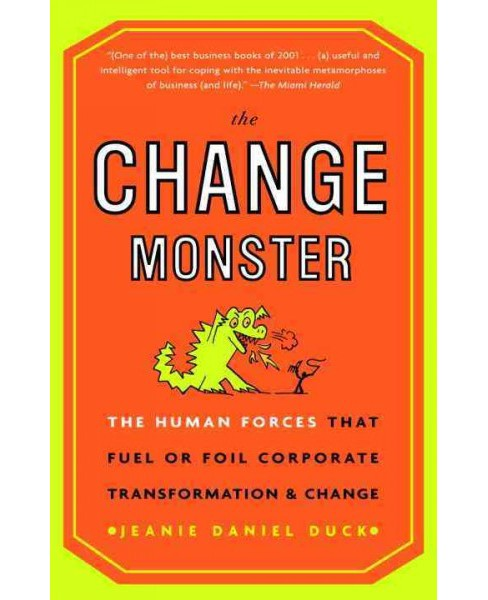 Change Monster : The Human Forces That Fuel or Foil Corporate Transformation and Change - Reprint - image 1 of 1