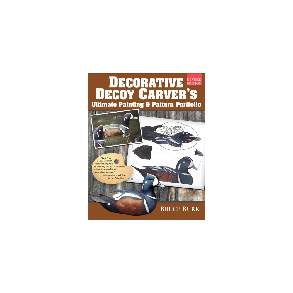 Decorative Decoy Carver's Ultimate Painting & Pattern Portfolio - Revised by Bruce Burk (Paperback)