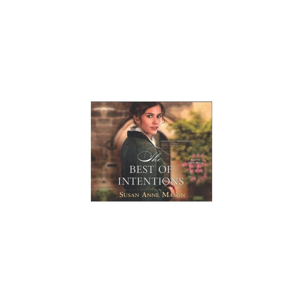Best of Intentions - Unabridged (Canadian Crossings) by Susan Anne Mason (CD/Spoken Word)